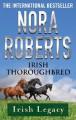 Irish Thoroughbred (Irish Hearts) - Nora Roberts