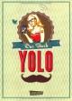 Das Buch YOLO - Philipp Laude, Matthias Roll, Oguz Yilmaz