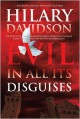 Evil in All Its Disguises - Hilary Davidson