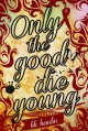 Only The Good Die Young - K.K. Hendin