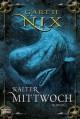 Kalter Mittwoch - Garth Nix