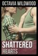Shattered Hearts (Shattered #1) - Octavia Wildwood