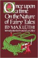 Once Upon a Time: On the Nature of Fairy Tales - Max Luthi, Lee Chadeayne, Francis L. Utley