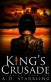 King's Crusade - A.D. Starrling