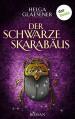 Der schwarze Skarabäus: Roman - Helga Glaesener