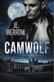 Camwolf - J.L. Merrow
