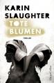 Tote Blumen (Kindle Single) - Karin Slaughter