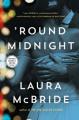 'Round Midnight - Laura McBride