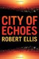 City of Echoes (Detective Matt Jones) - Robert Ellis