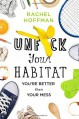 Unf*ck Your Habitat: You're Better Than Your Mess - Rachel Hoffman