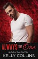 Always the One (A Beloved Duet #2) - Kelly Collins