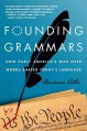 Founding Grammars: How Early America's War Over Words Shaped Today's Language - Rosemarie Ostler