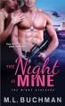 The Night Is Mine - M.L. Buchman