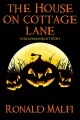 The House On Cottage Lane - Ronald Malfi