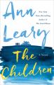 The Children: A Novel - Ann Leary