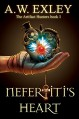 Nefertiti's Heart (The Artifact Hunters Book 1) - A.W. Exley