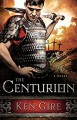 The Centurion - Ken Gire