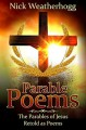 Parable Poems: The Parables of Jesus Retold as Poems - Nick Weatherhogg