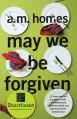 May We be Forgiven - A. M. Homes