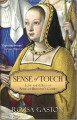 Sense of Touch: Love and Duty at Anne of Brittany's Court - Rozsa Gaston