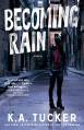 Becoming Rain - K.A. Tucker