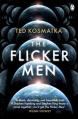 The Flicker Men - Ted Kosmatka