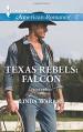 Texas Rebels: Falcon - Linda Warren