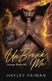 UnBreak Me (Savage Beast MC #2) - Hayley Faiman