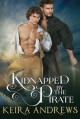 Kidnapped by the Pirate: Gay Romance - Keira Andrews