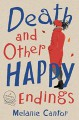 Death and Other Happy Endings - Melanie Cantor