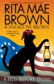 A Hiss Before Dying: A Mrs. Murphy Mystery - Rita Mae Brown