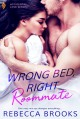Wrong Bed, Right Roommate (Accidental Love #1) - Rebecca Brooks