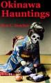 Okinawa Kwaidan, True Japanese Ghost Stories and Hauntings - Ron Dutcher