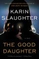 The Good Daughter: A Novel - Karin Slaughter