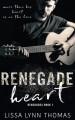 Renegade Heart - Lissa Lynn Thomas