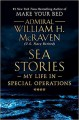 Sea Stories: My Life in Special Operations - William H. McRaven