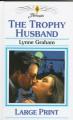 The Trophy Husband - Lynne Graham