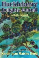 Huckleberry Delights Journal: A Daily Journal (Hood Journal Series) (Volume 6) - Karen Jean Matsko Hood