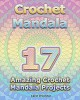 Crochet Mandala: 17 Amazing Crochet Mandala Projects: (Crochet Mandala Patterns, Crochet for Beginners) - Carol O'Connor