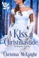 A Kiss At Christmastide - Christina McKnight