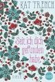 Seit ich dich gefunden habe: Liebesroman - Andrea Härtel, Nicci French