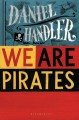 We Are Pirates - Daniel Handler