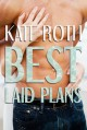 Best Laid Plans - Kate Roth