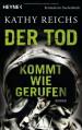 Der Tod kommt wie gerufen (Temperance Brennan, #11) - Kathy Reichs, Klaus Berr