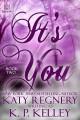 It's You - Katy Regnery, K.P. Kelley