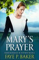 Mary's Prayer: Amish in the West, Book 2 - Faye P. Baker, Faye P. Baker, Cindy Hardin Killavey