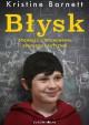 Błysk. Opowieść o wychowaniu, geniuszu i autyzmie - Kristine Barnett