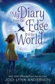My Diary from the Edge of the World - Jodi Lynn Anderson