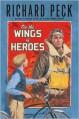 On The Wings of Heroes - Richard Peck