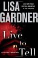Live to Tell: A Detective D. D. Warren Novel - Lisa Gardner